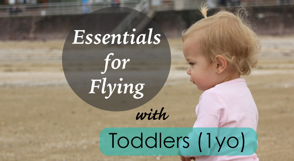 Essentials for Flying with Toddlers