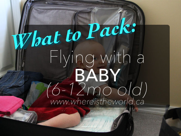What to Pack when flying with a baby