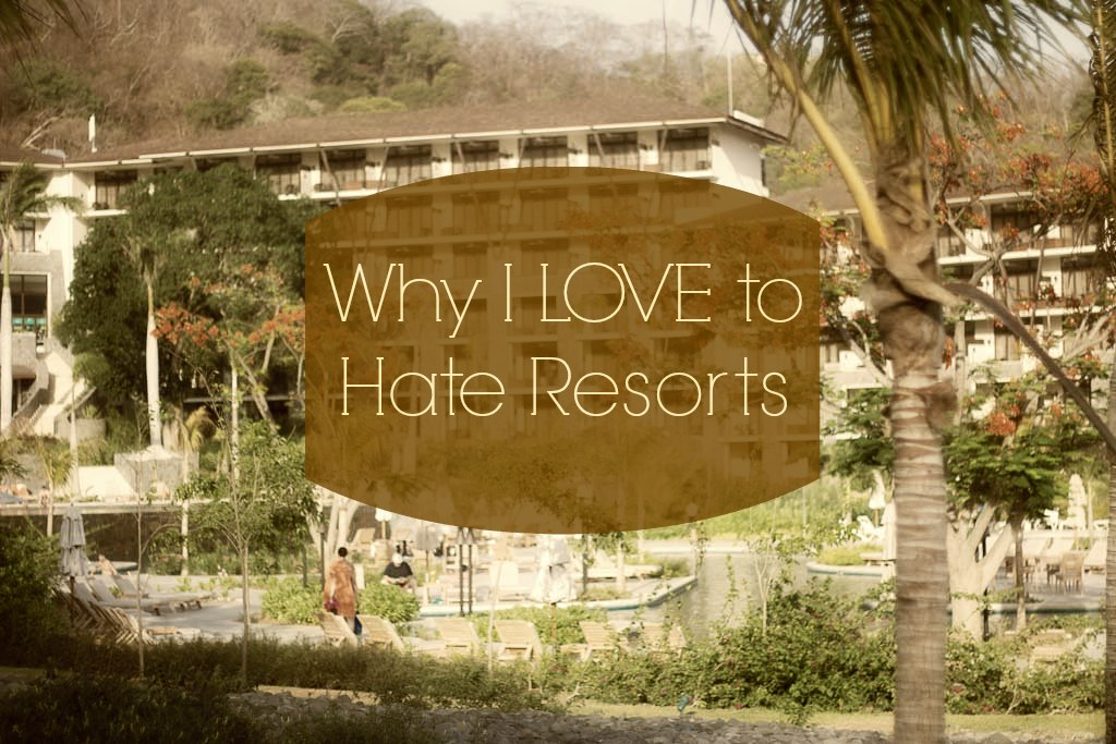Why I Love To Hate Resorts