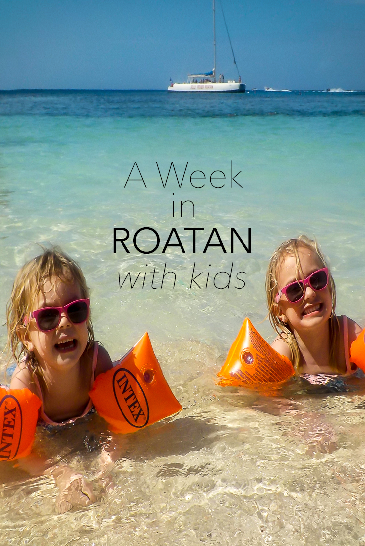 A Week in Roatan with Kids