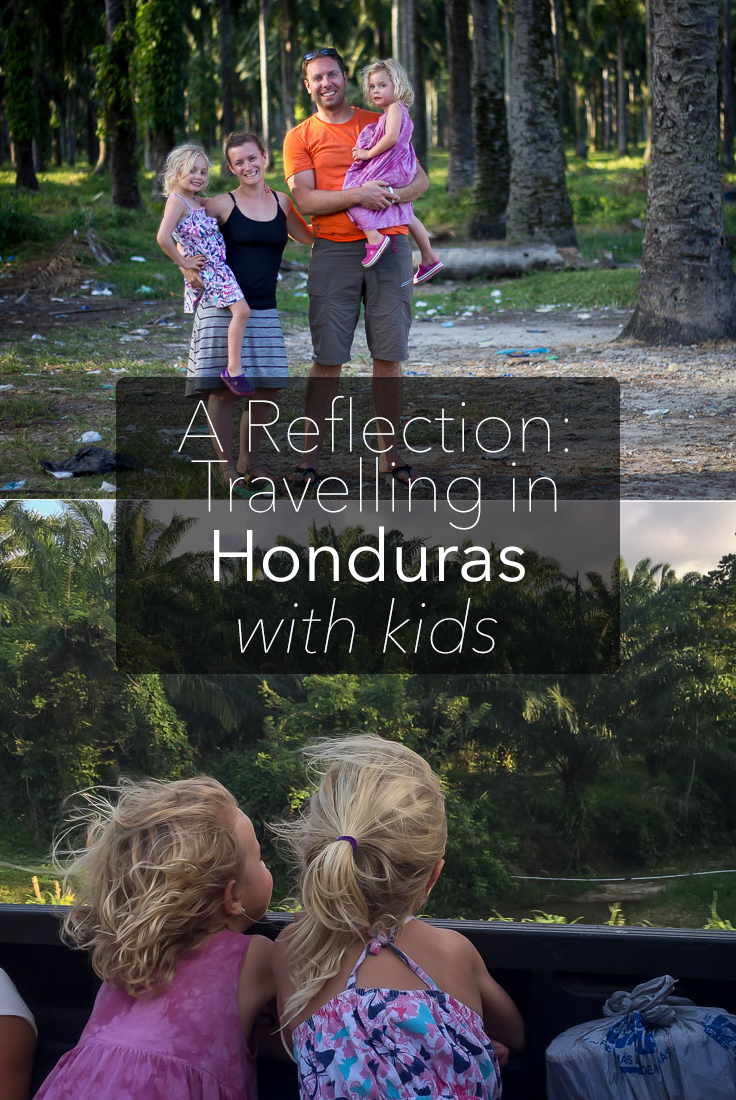 A reflection on Travel in Honduras with Kids