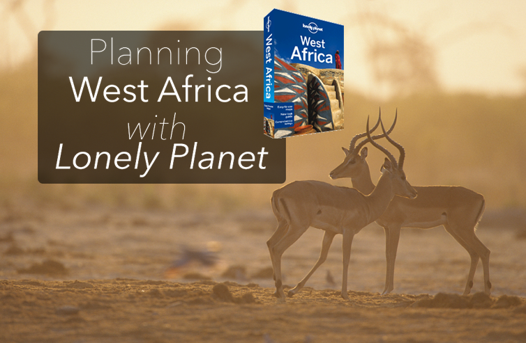 Planning a Trip to West Africa with Lonely Planet