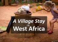 Our Village Stay in West Africa