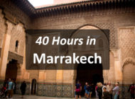 40 Hours in Marrakech