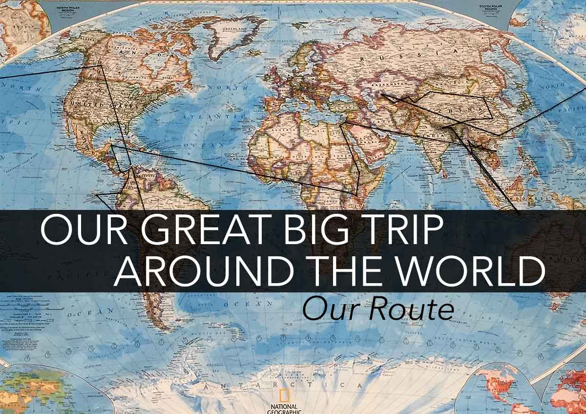Our Trip Around the World Itinerary – From Planning to Reality