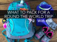 What to Pack for a Round The World Trip With Kids