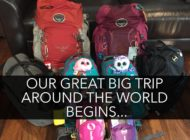 Our Great Big Trip Around The World Begins